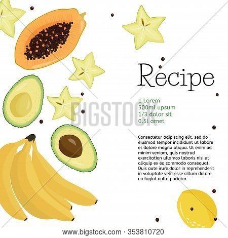 Carambola, Papaya, Bananas And Avocado Fruits. Simple Design Template Of Recipe. Isolated Carambola