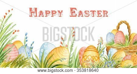 Happy Easter. Watercolor Illustration Of  Easter Eggs, Basket, Flowers And Green Grass. Horisontal C