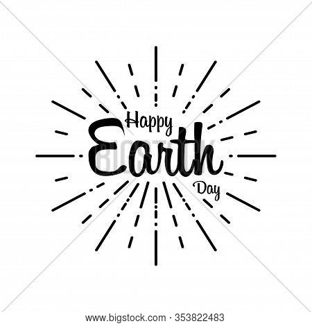 Happy Earth Day In Handwriting Style. Vector Earth Day. 22 April
