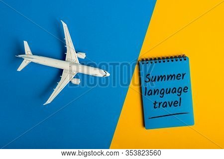 Summer Language Travel - Message On Color Background With Airplane Toy. Learning English Language An