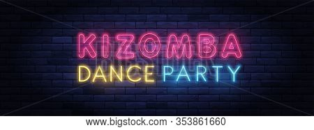 Kizomba Dance Party Colorful Neon Banner. Brightly Illuminated Neon Sign Of Latin Dances. Neon Lette