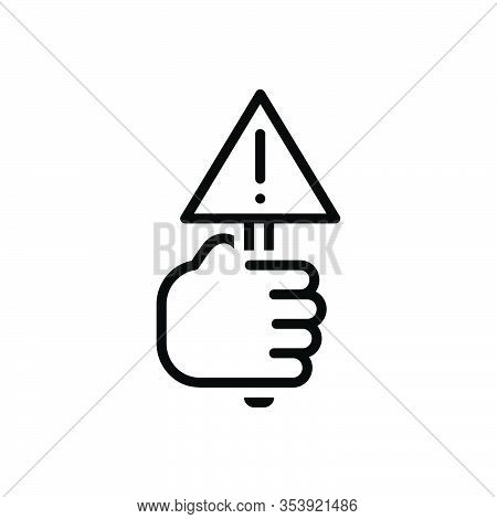 Black Line Icon For Warn Caution Notify Alert Sign Warning Information Exclamation Hold Hand