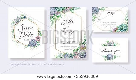 Wedding Invitation, Save The Date, Thank You, Rsvp Card Design Template. Vector. Succulents And Gree