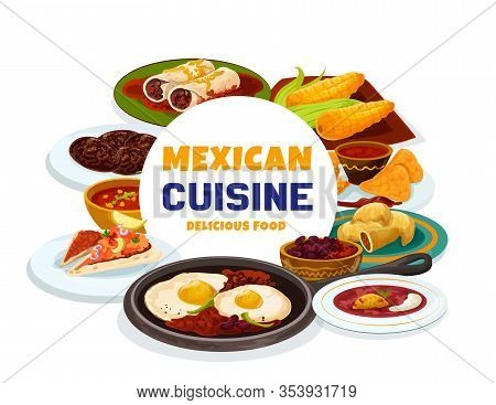 Mexican Cuisine Food, Latin America Traditional Authentic Dishes And Lunch Meals. Vector Mexican Res