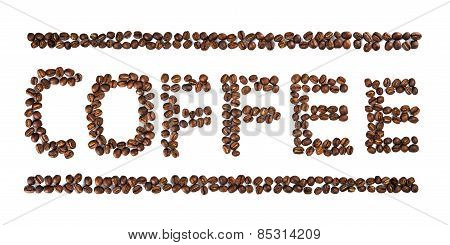 Coffee Written with Coffee Beans isolated on white background