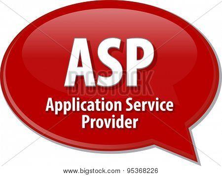 speech bubble illustration of information technology acronym abbreviation term definition ASP Application Service Provider
