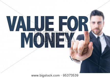 Business man pointing the text: Value for Money