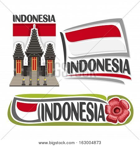 Vector logo Indonesia, 3 isolated images: vertical banner Pura Luhur Poten on background indonesian national state flag, symbol of indonesia - biggest flower rafflesia arnoldii, bicolour ensign flags. poster