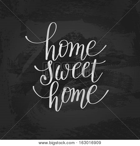 home sweet home handwritten calligraphy lettering quote to design greeting card, poster, banner, printable wall art, photo album, t-shirt and other, vector illustration
