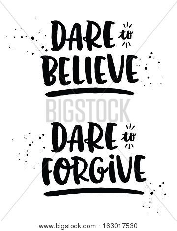 dare to believe, dare to forgive hand lettering typography christian design poster set with ink splatters and type accents