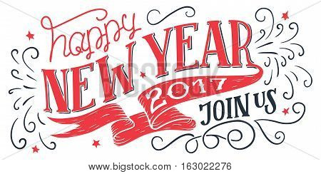Happy New Year 2017 join us. Holiday hand-lettering invitation. Hand-drawn typography isolated on white background