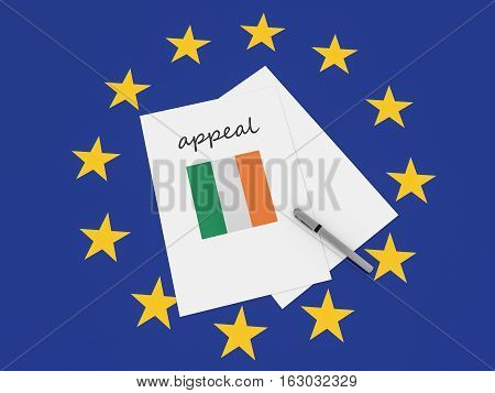 European Politics: Ireland Appeal Note On EU Flag 3d illustration