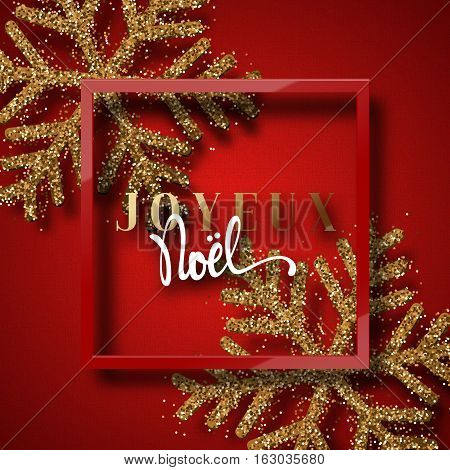 Merry Christmas. French inscription. Joyeux Noel. Christmas background red, beautiful bright snowflakes realistic shine glitter. Framed calligraphy handmade. Xmas holidays poster, greeting card.