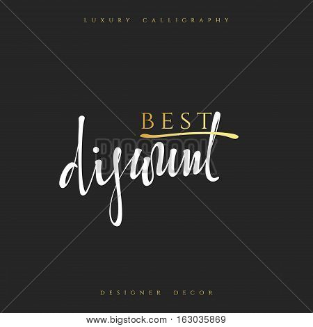 Inscription Best discount Calligraphic handmade. Advertising Poster design. Sale Discount banners, labels, prints posters, web presentation. Vector illustration.