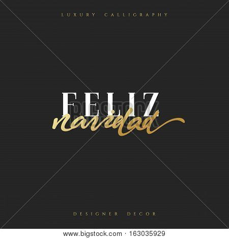 Merry Christmas. Spanish inscription. Feliz Navidad. Beautiful text calligraphy handmade. Xmas holidays poster and greeting card.