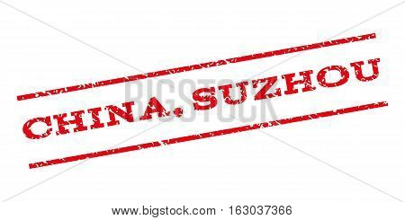 China Suzhou watermark stamp. Text caption between parallel lines with grunge design style. Rubber seal stamp with unclean texture. Vector red color ink imprint on a white background.