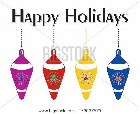 Happy Holidays message. A set of decorative colorful tear-drop shaped Christmas tree ornaments