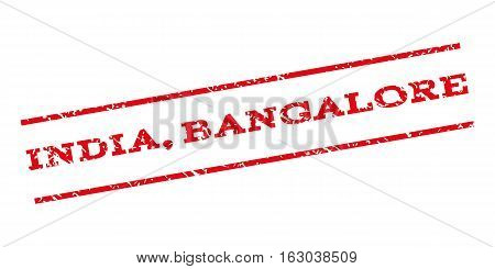 India Bangalore watermark stamp. Text tag between parallel lines with grunge design style. Rubber seal stamp with scratched texture. Vector red color ink imprint on a white background.