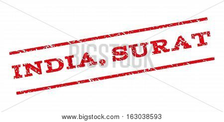 India Surat watermark stamp. Text caption between parallel lines with grunge design style. Rubber seal stamp with scratched texture. Vector red color ink imprint on a white background.
