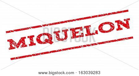 Miquelon watermark stamp. Text tag between parallel lines with grunge design style. Rubber seal stamp with scratched texture. Vector red color ink imprint on a white background.