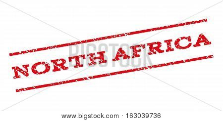 North Africa watermark stamp. Text caption between parallel lines with grunge design style. Rubber seal stamp with dust texture. Vector red color ink imprint on a white background.