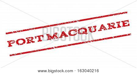 Port Macquarie watermark stamp. Text caption between parallel lines with grunge design style. Rubber seal stamp with dirty texture. Vector red color ink imprint on a white background.