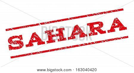 Sahara watermark stamp. Text caption between parallel lines with grunge design style. Rubber seal stamp with unclean texture. Vector red color ink imprint on a white background.
