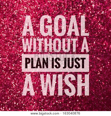 A goal without a plan is just a wish, motivation quote on pink glitter background