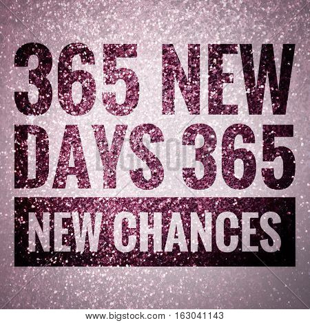 365 new days 365 new chances words on shiny purple glitter background