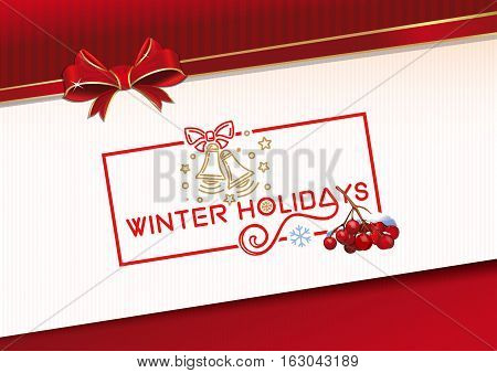 Winter holidays. Lettering greeting card. Celebratory background with ribbon, bow, jingle bells, snowflakes, stars and a bunch of rowan. Vector illustration