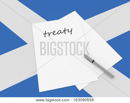 Scottish Politics: Treaty Note With Pen On Scotland Flag 3d illustration