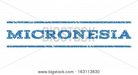 Micronesia watermark stamp. Text tag between horizontal parallel lines with grunge design style. Rubber seal stamp with dust texture. Vector smooth blue color ink imprint on a white background.