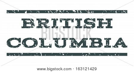 British Columbia watermark stamp. Text caption between horizontal parallel lines with grunge design style. Rubber seal stamp with unclean texture.