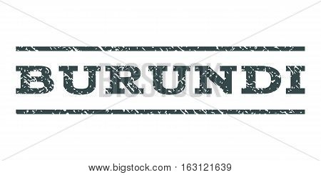 Burundi watermark stamp. Text tag between horizontal parallel lines with grunge design style. Rubber seal stamp with dirty texture. Vector soft blue color ink imprint on a white background.