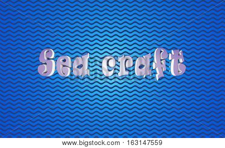 sea craft letters the words gray waves blue