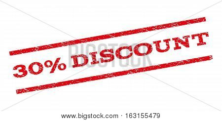 30 Percent Discount watermark stamp. Text caption between parallel lines with grunge design style. Rubber seal stamp with dirty texture. Vector red color ink imprint on a white background.