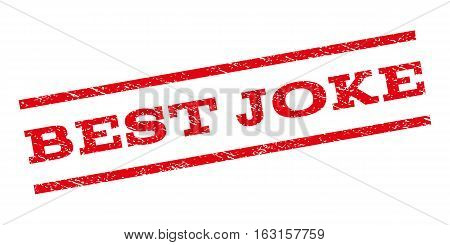 Best Joke watermark stamp. Text caption between parallel lines with grunge design style. Rubber seal stamp with scratched texture. Vector red color ink imprint on a white background.