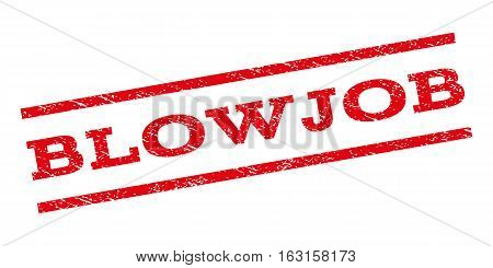 Blowjob watermark stamp. Text caption between parallel lines with grunge design style. Rubber seal stamp with dust texture. Vector red color ink imprint on a white background.