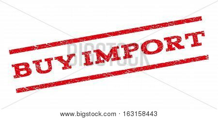 Buy Import watermark stamp. Text tag between parallel lines with grunge design style. Rubber seal stamp with dust texture. Vector red color ink imprint on a white background.