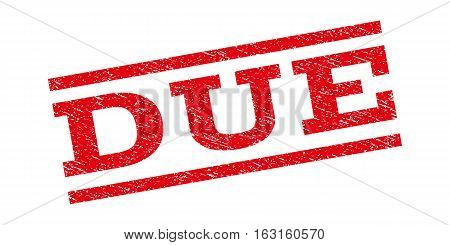 Due watermark stamp. Text caption between parallel lines with grunge design style. Rubber seal stamp with scratched texture. Vector red color ink imprint on a white background.