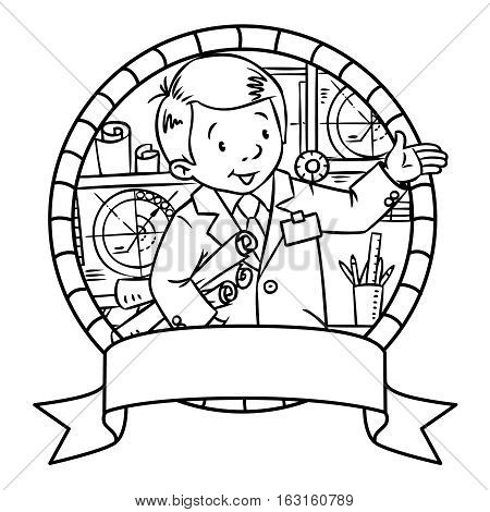 Coloring picture of funny engineer or inventor. A man in coat with drawings showing by hand. Profession series. Childrens vector illustration. Emblem
