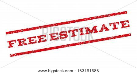 Free Estimate watermark stamp. Text caption between parallel lines with grunge design style. Rubber seal stamp with scratched texture. Vector red color ink imprint on a white background.