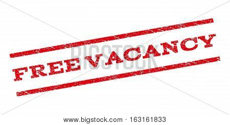 Free Vacancy watermark stamp. Text tag between parallel lines with grunge design style. Rubber seal stamp with dust texture. Vector red color ink imprint on a white background.