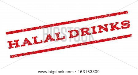 Halal Drinks watermark stamp. Text caption between parallel lines with grunge design style. Rubber seal stamp with unclean texture. Vector red color ink imprint on a white background.