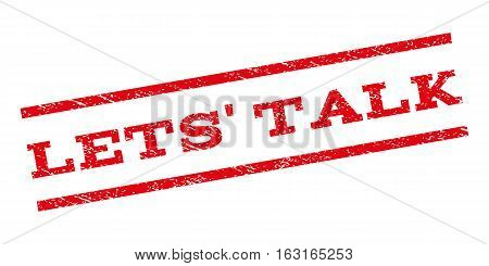 Lets' Talk watermark stamp. Text tag between parallel lines with grunge design style. Rubber seal stamp with dirty texture. Vector red color ink imprint on a white background.