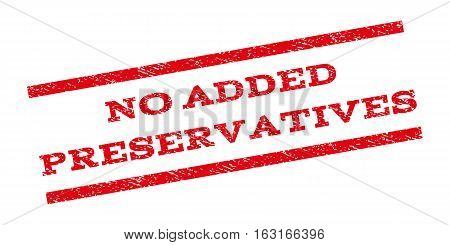 No Added Preservatives watermark stamp. Text tag between parallel lines with grunge design style. Rubber seal stamp with dirty texture. Vector red color ink imprint on a white background.