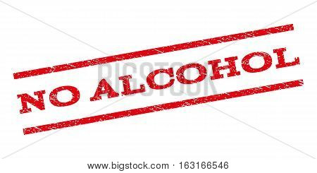 No Alcohol watermark stamp. Text tag between parallel lines with grunge design style. Rubber seal stamp with dirty texture. Vector red color ink imprint on a white background.