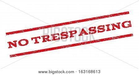 No Trespassing watermark stamp. Text caption between parallel lines with grunge design style. Rubber seal stamp with unclean texture. Vector red color ink imprint on a white background.