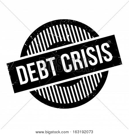 Debt Crisis rubber stamp. Grunge design with dust scratches. Effects can be easily removed for a clean, crisp look. Color is easily changed.