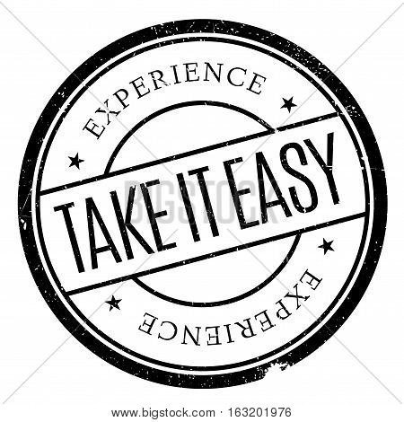 Take It Easy stamp. Grunge design with dust scratches. Effects can be easily removed for a clean, crisp look. Color is easily changed.